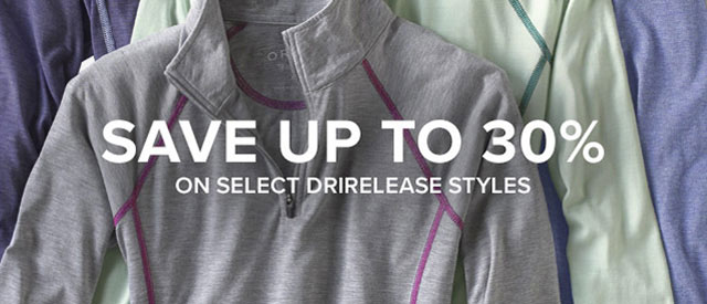 SAVE UP TO 30% ON SELECT DRIRELEASE STYLES