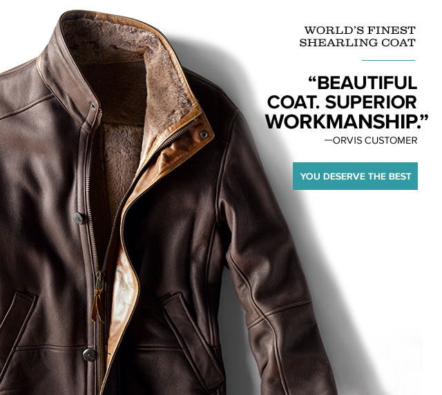 WORLD'S FINEST SHEARLING COAT  Beautiful coat. Superior workmanship. —ORVIS CUSTOMER