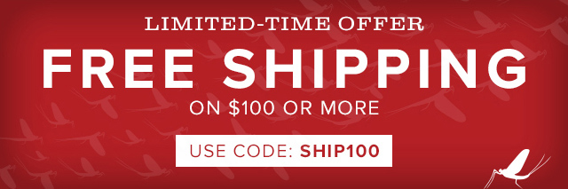 LIMITED-TIME ONLY FREE SHIPPING ON $100 OR MORE USE CODE: SHIP100