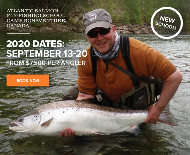 ATLANTIC SALMON FLY-FISHING SCHOOL CAMP BONAVENTURE, CANADA  callout: NEW TRIP!  2020 DATES: September 13-20  PRICE: From $7,500 per angler