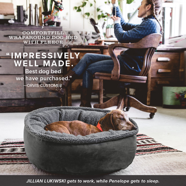 """IMPRESSIVELY WELL MADE. Best dog bed we have purchased."" —ORVIS CUSTOMER"