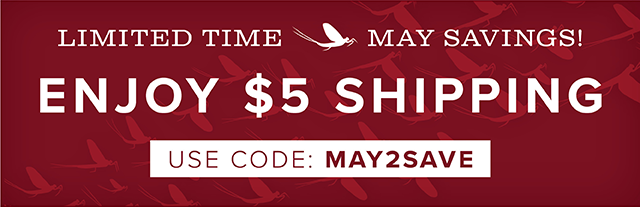 Limited Time! May Savings! Enjoy $5 Shipping - Use Code: MAY2SAVE